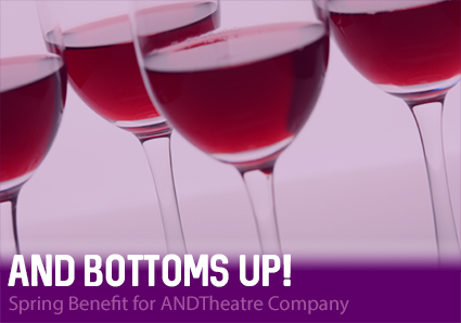 AND Bottoms Up! Spring Benefit